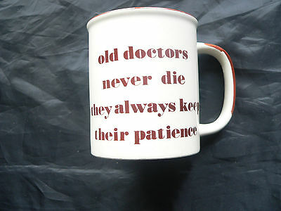 Collectable China Mug, Old Doctors Never Die .........