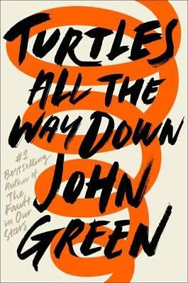 NEW Turtles All the Way Down By John Green Hardcover Free Shipping