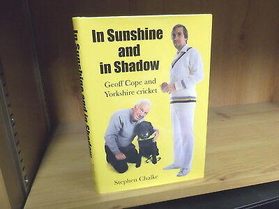 In Sunshine and in Shadow: Geoff Cope and Yorkshire by Stephen Chalke (2017)