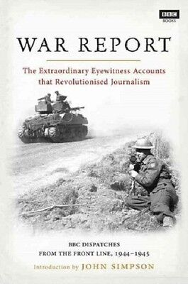 War Report: BBC Radio Dispatches from the Front Line, 1 - John Simpson neuf HB