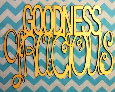 """12"""" Sweet Southern Sayings! """" Goodness Gracious"""" Unfinished wood Room Decor"""