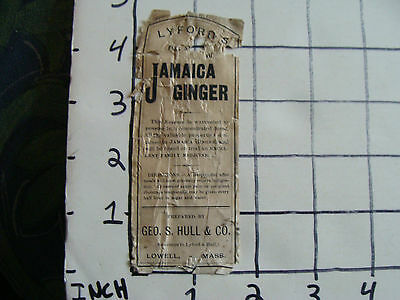 Orig Medicine label: Early LYFORD'S Jamaica Ginger GEO. S. HULL & CO Lowell Mass
