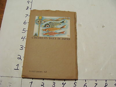 Early Japanese Tourist  Library--1941 CHILDREN'S DAYS IN JAPAN #12