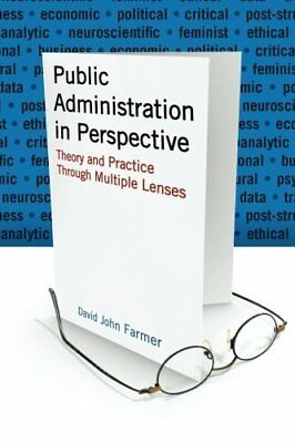 Public Administration in Perspective: Theory and Practice Through Multiple Lens