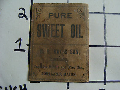 Original Medicine label: EARLY--Pure SWEET OIL H.H. Hay & son, Portland Maine
