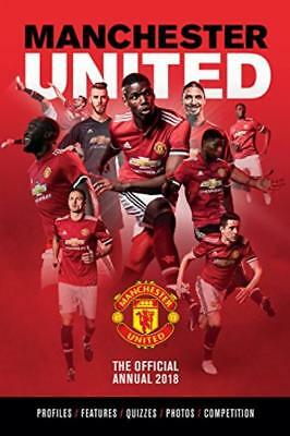 The Official Manchester United Annual 2018 (Annuals 2018) Hardcover – 1 Oct 2017