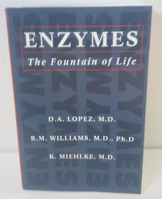 ENZYMES: THE FOUNTAIN OF LIFE-Lopez/Williams/Mihelke-First English Edition-NEW!