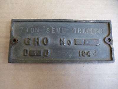 WW11 1943 Army Military Marked Brass Plate GHO No 1 7 Ton Semi Trailer
