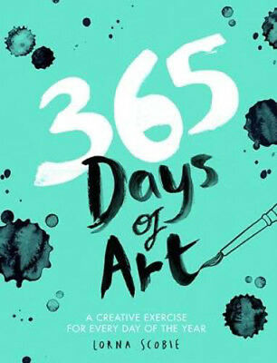 365 Days of Art: A creative exercise for every day of the year | Lorna Scobie