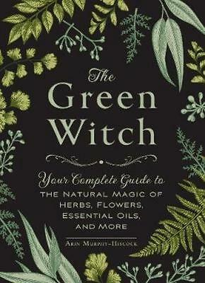 NEW The Green Witch By Arin Murphy-Hiscock Hardcover Free Shipping