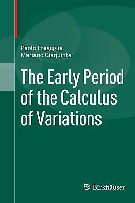 The Early Period of the Calculus of Variations Freguglia, Paolo Giaquinta, Mar..