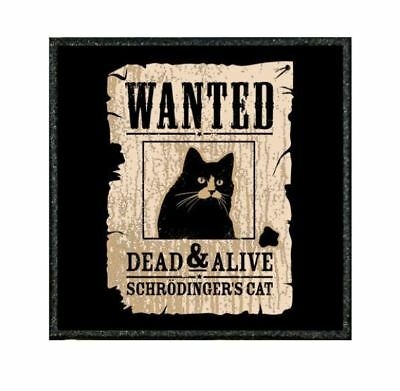 """0053F Funny patch from our """"TIV"""" Range - WANTED SCHRODINGERS CAT"""