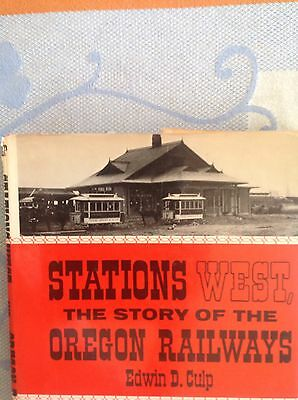 Stations West...The Story of the Oregon Railways