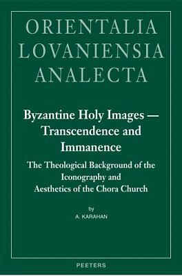 Byzantine Holy Images - Transcendence and Immanence: The Theological Background