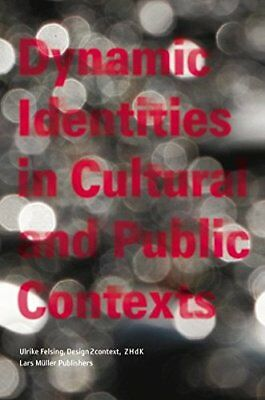 Dynamic Identies In Cultural and Public Contexts
