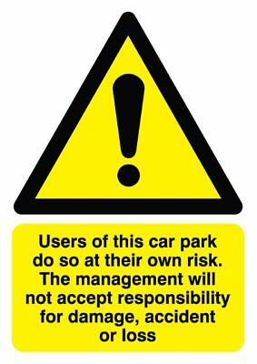 Use of This Car Park At Own Risk Sign - Rigid Polypropylene - 297mm x 210mm