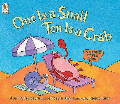 One Is a Snail, Ten Is a Crab: A Counting by Feet Book by April Pulley Sayre, J…