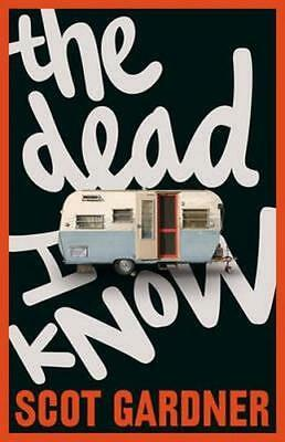 NEW The Dead I Know By Scot Gardner Paperback Free Shipping