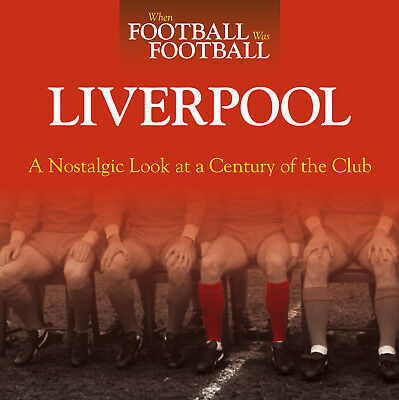 LIVERPOOL FC : When Football Was Football by Peter Hooton (original signed copy)