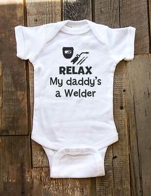 Relax my daddy's a Welder - baby bodysuit, infant toddler youth shirt