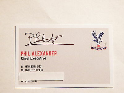 Phil Alexander - CRYSTAL PALACE F.C. Chief Executive - Autographed Business Card