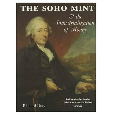 The Soho Mint & The Industrialization of Money by Richard Doty