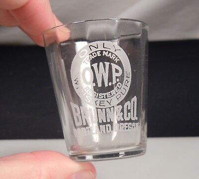 Antique Pre-Pro Thin Wall Shot Glass - O.W.P. Only Whiskey Pure -Brunn & Co