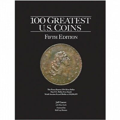 The 100 Greatest US Coins New Book Currency Collector Gift 4rd Edition Free USPS