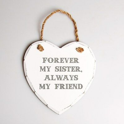 FOREVER MY SISTER ALWAYS MY FRIEND White Heart Plaque Hanging Sign Shabby Chic