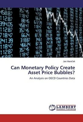 Can Monetary Policy Create Asset Price Bubbles? Marecek, Jan