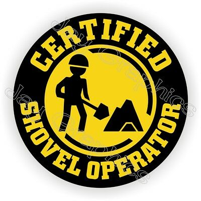 Certified Shovel Operator Funny Hard Hat Sticker / Decal Label Helmet Laborer