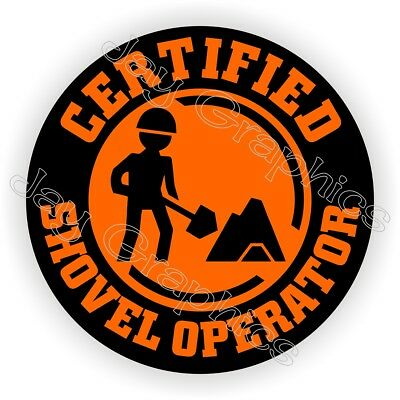 Certified Shovel Operator Funny Hard Hat Sticker / Decal Label Helmet Foreman