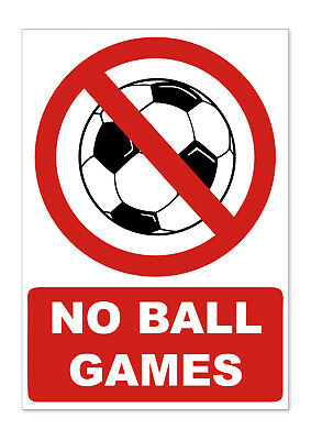 No Ball Games A4 Self Adhesive Stickers Safety Signs