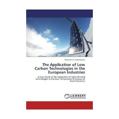 The Application of Low Carbon Technologies in the European Industries Gebresla..