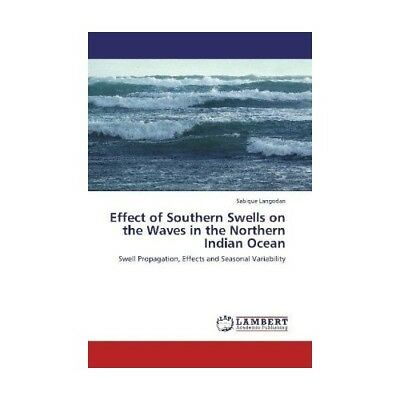 Effect of Southern Swells on the Waves in the Northern Indian Ocean Langodan, ..