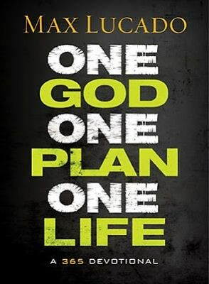 One God, One Plan, One Life: A 365 Devotional | Max Lucado
