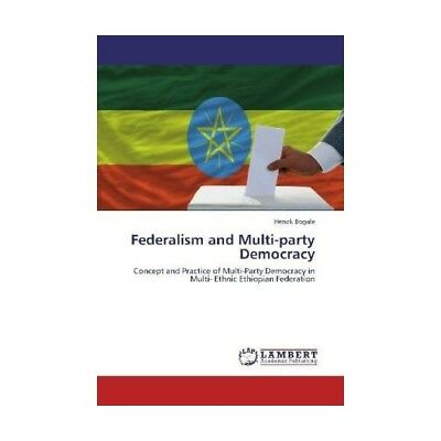 Federalism and Multi-party Democracy Bogale, Henok