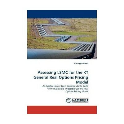Assessing LSMC for the KT General Real Options Pricing Model Alesii, Giuseppe