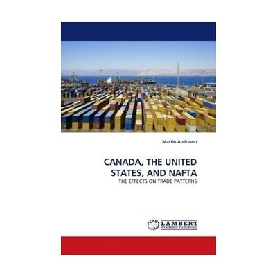 CANADA, THE UNITED STATES, AND NAFTA Andresen, Martin