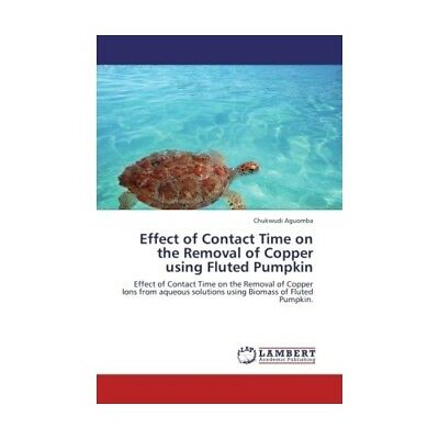 Effect of Contact Time on the Removal of Copper using Fluted Pumpkin Aguomba, ..