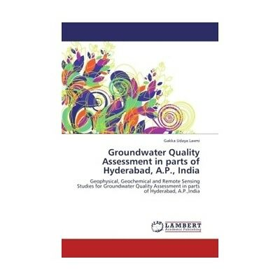 Groundwater Quality Assessment in parts of Hyderabad, A.P., India Udaya Laxmi,..