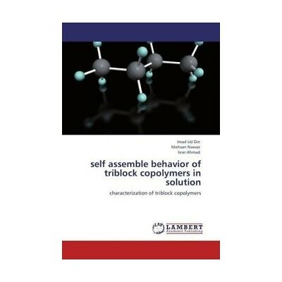 self assemble behavior of triblock copolymers in solution Din, Imad Ud Nawaz, ..