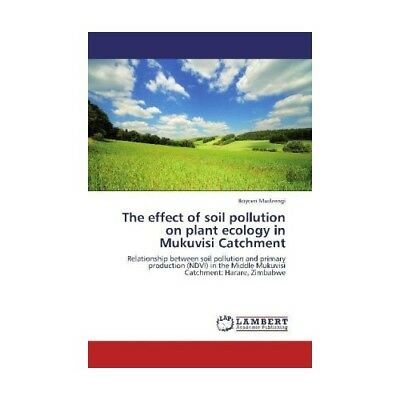 The effect of soil pollution on plant ecology in Mukuvisi Catchment Mudzengi, ..
