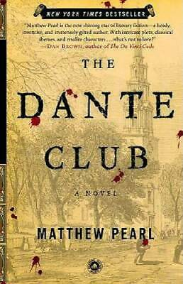 The Dante Club: A Novel by Pearl, Matthew