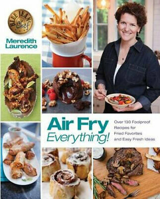 NEW Air Fry Everything By Meredith Laurence Paperback Free Shipping