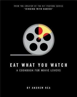 NEW Eat What You Watch By Andrew Rea Hardcover Free Shipping