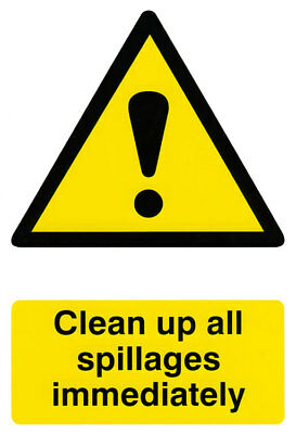 Clean Up All Spillages Immediately - Self Adhesive Semi Rigid PVC Safety Sign