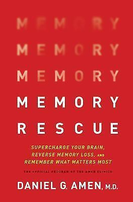 Memory Rescue : Supercharge Your Brain, Reverse Memory Loss, and Remember - Amen