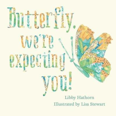 NEW Butterfly, We're Expecting You! By Libby Hathorn Paperback Free Shipping