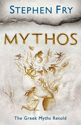 Mythos: A Retelling of the Myths of Ancient Greece | Stephen Fry